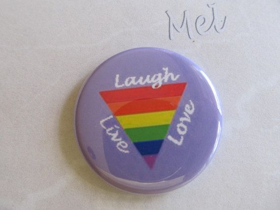 LAUGH LIVE LOVE 1.5 inch button pinback magnet by MelsRainbowRoom