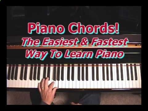 Learn Piano The Easiest And Fastest Way Chords Best Videos