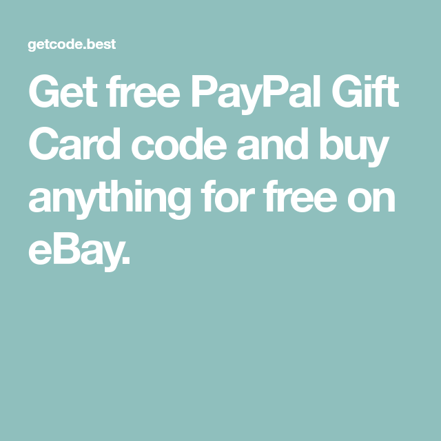 Get Free PayPal Gift Card Code And Buy Anything For Free