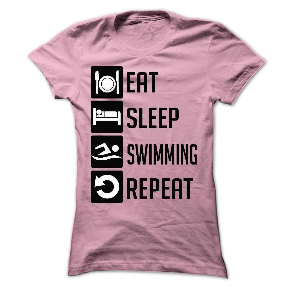 Eat, Sleep, Swimming And Repeat T Shirts T Shirt Quotes