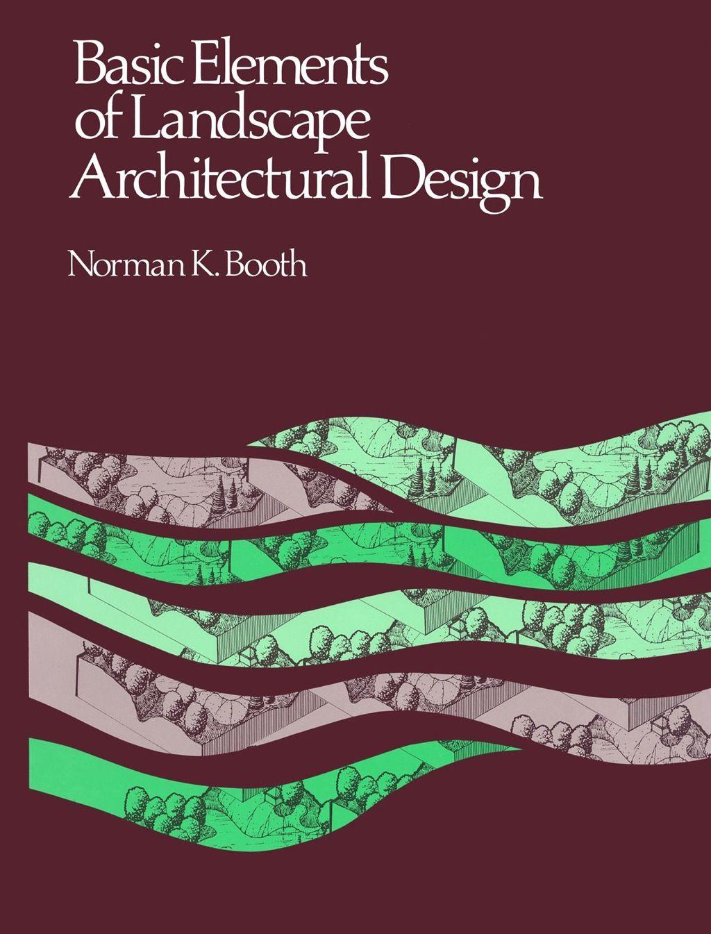 Basic Elements Of Landscape Architectural Design Ebook
