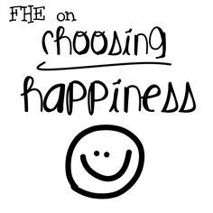 Choosing Happiness: Based off of the First Presidency