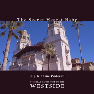 The Secret Hearst Baby W The Real Housewife Of The Westside With Images Real Housewives Hearst Podcasts