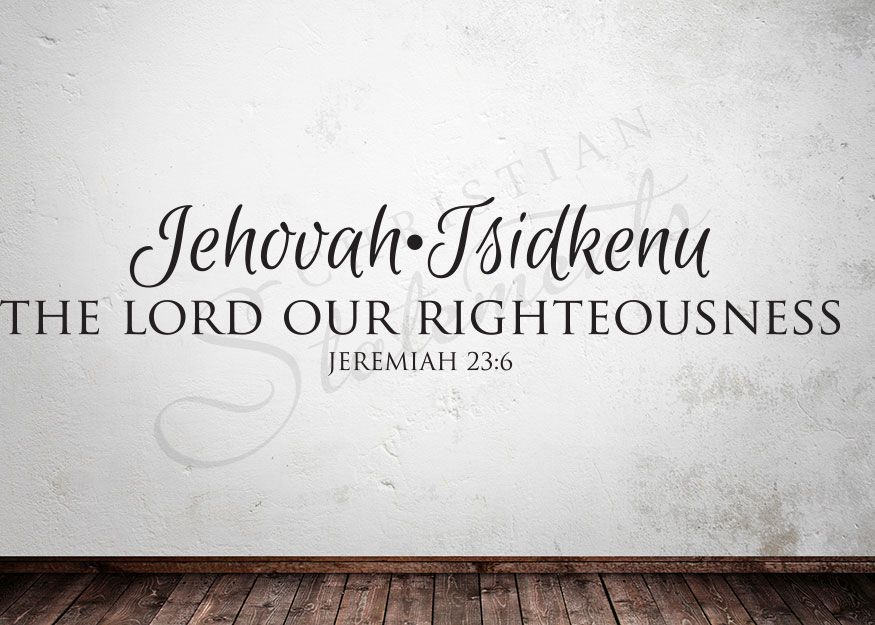 The Lord Our Righteousness Words