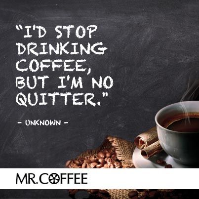 Pin By Mr Coffee Brand On Coffee Love Coffee Quotes Coffee Humor Coffee Obsession