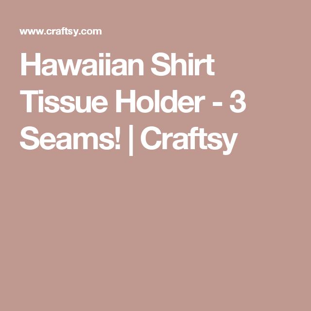 Hawaiian Shirt Tissue Holder - 3 Seams