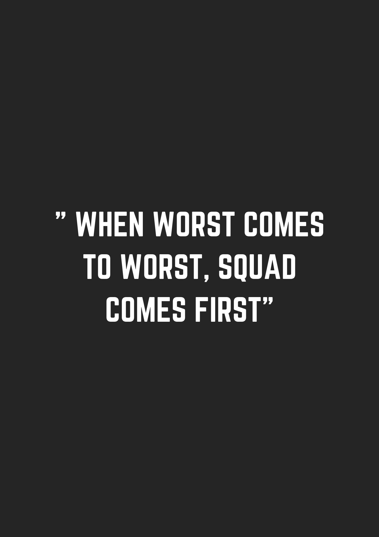 Best Squad Quotes Squad Quote Friendship Quotes Funny Friends Quotes