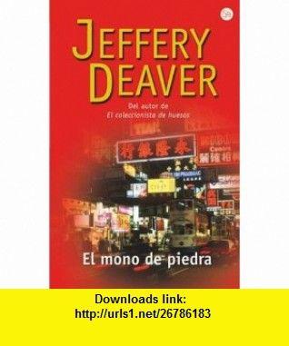 El mono de piedra /The Stone Monkey (Narrativa (Punto de Lectura)) (Spanish Edition) (9788466368544) Jeffery Deaver , ISBN-10: 846636854X  , ISBN-13: 978-8466368544 ,  , tutorials , pdf , ebook , torrent , downloads , rapidshare , filesonic , hotfile , megaupload , fileserve