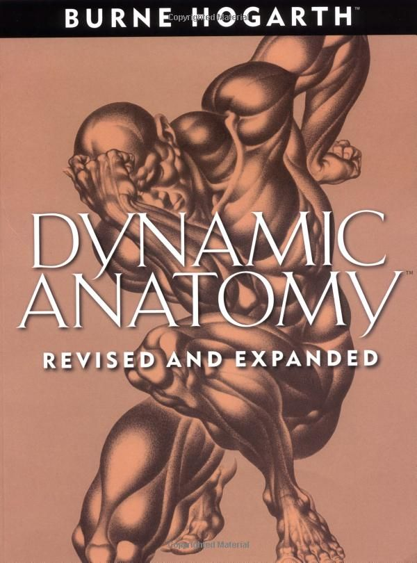Dynamic Anatomy: Revised and Expanded Edition: Burne Hogarth ...