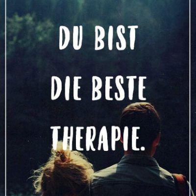du bist die beste therapie.   sprüche zitate, ehrliche zitate, visual statements