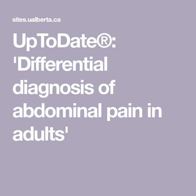 UpToDate®: 'Differential diagnosis of abdominal pain in adults'