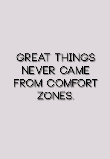 Great things never came from comfort zones | Inspirational Quotes