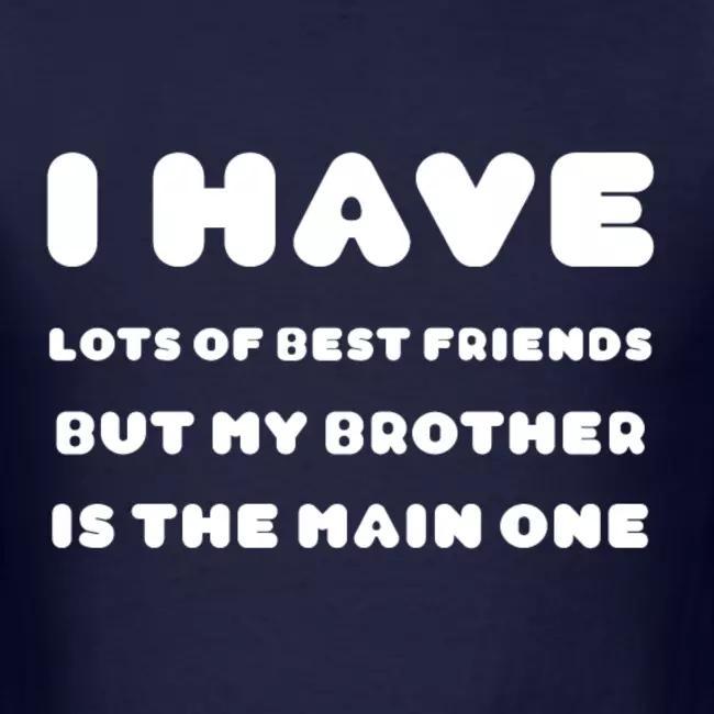 Best Friend Short Quotes I Best Brother Mens T Shirt Trendy Tshirt In 2021 Best Brother Quotes Mood Quotes Toddler Quotes