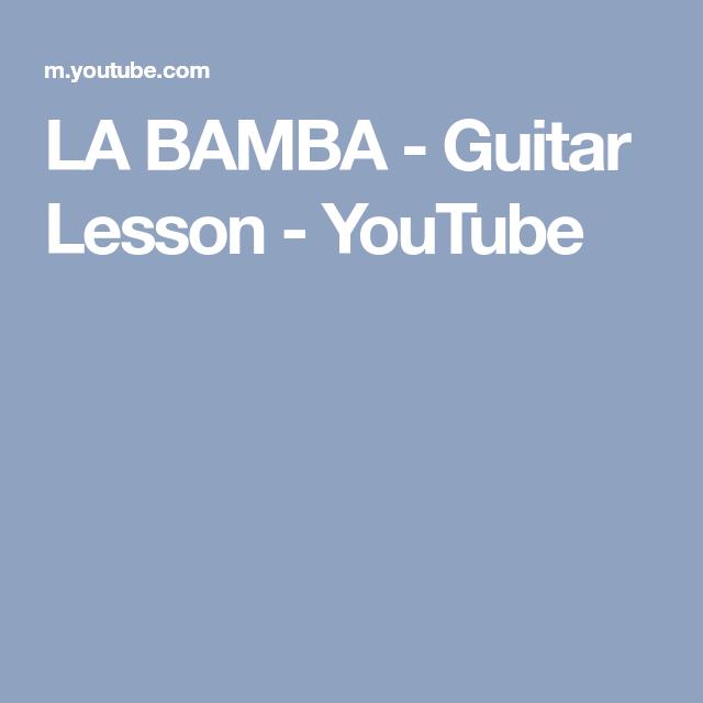 LA BAMBA - Guitar Lesson - YouTube | guitar | Pinterest | La bamba ...