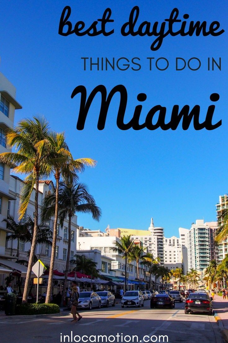 Planning A Trip To Miami Or Beach In Florida Usa Well Look No Further Than This Guide Of Great Daytime Things Do There Is Lots