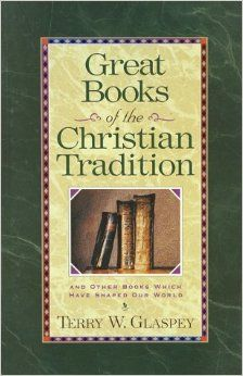 Great Books of the Christian Tradition: Terry W. Glaspey