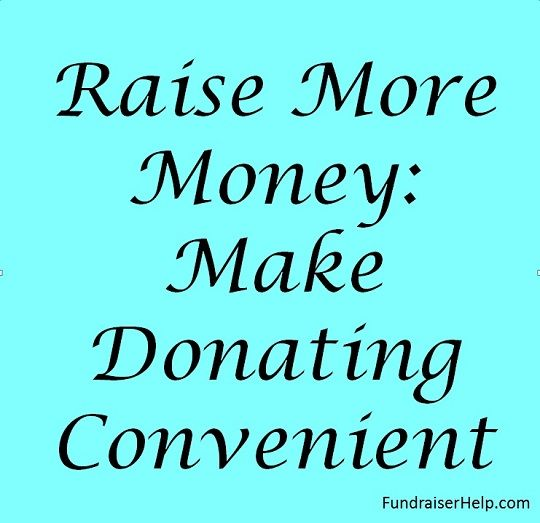 Make Donating Convenient  Raising Fundraising And Fundraising Letter
