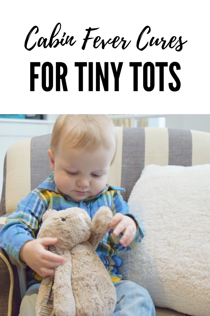 Cabin Fever Cures for Tiny Tots