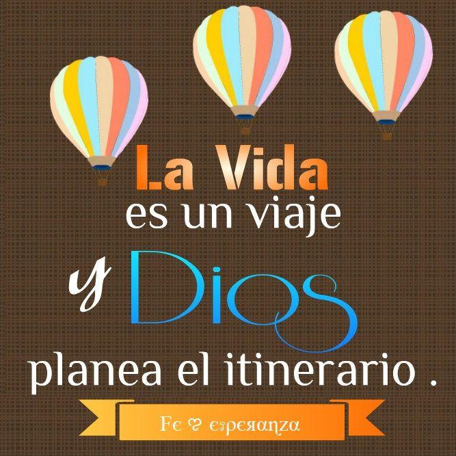 La vida es un viaje y Dios planea el itinerario.