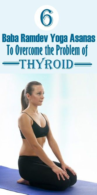 6 Baba Ramdev Yoga Asanas To Overcome The Problem Of Thyroid Hugestyles Yoga Health Yoga Asanas Yoga Benefits