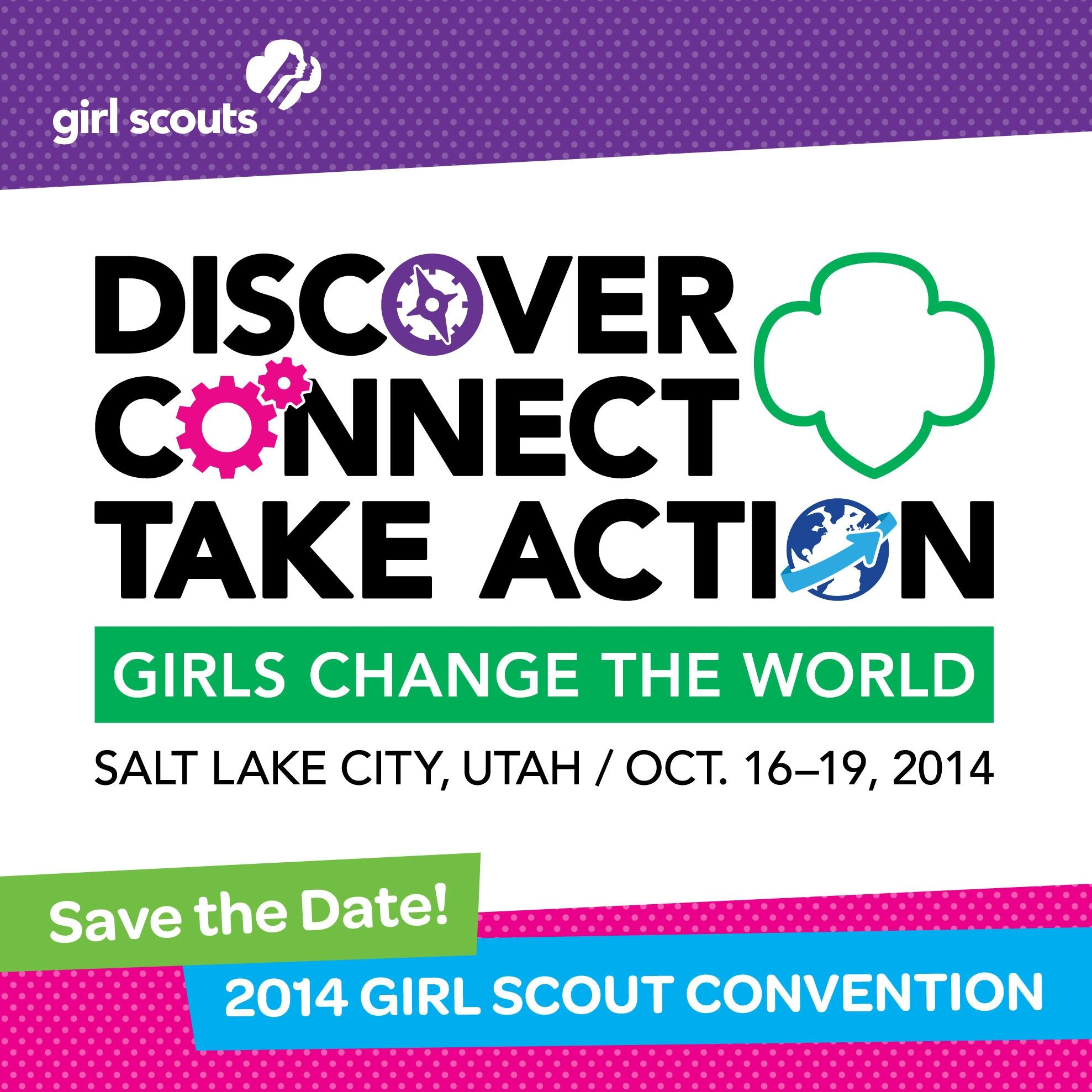 Save The Date Discover Connect Take Action Who S Excited About Girl Scout Convention