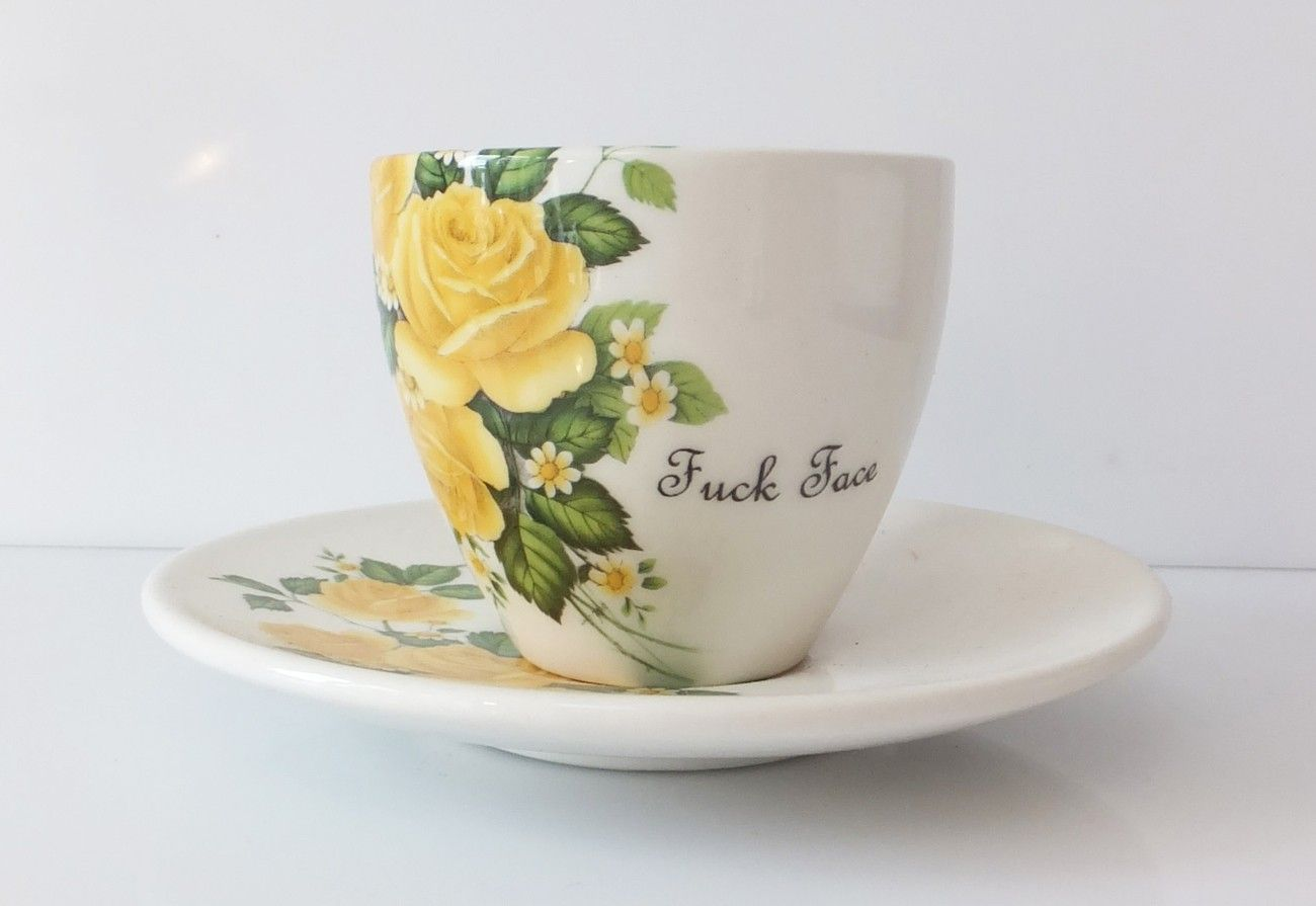 """Outlandish Cups & Saucers """"Fuck Face"""" $85"""
