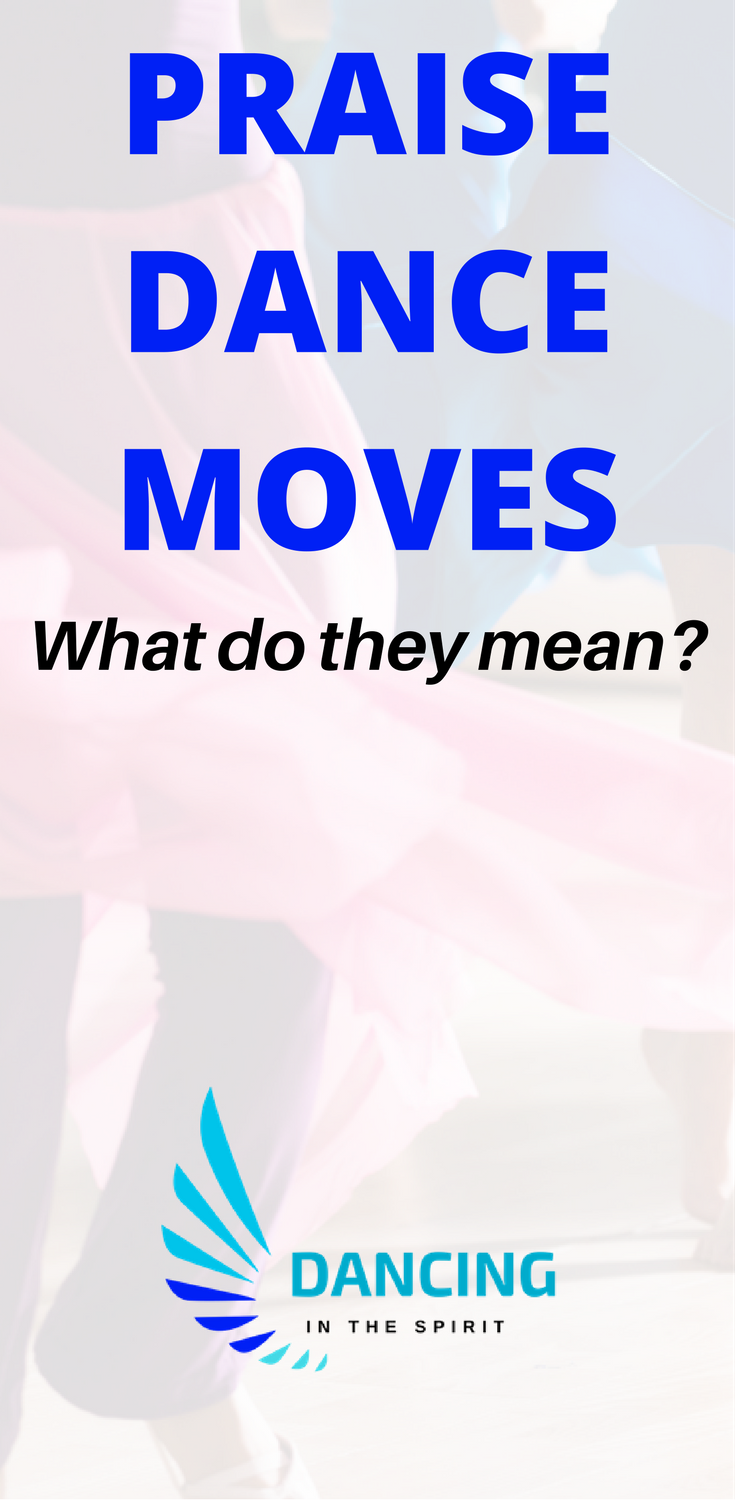 Praise Dance Moves What Do They Mean Dance Has Different Meaning