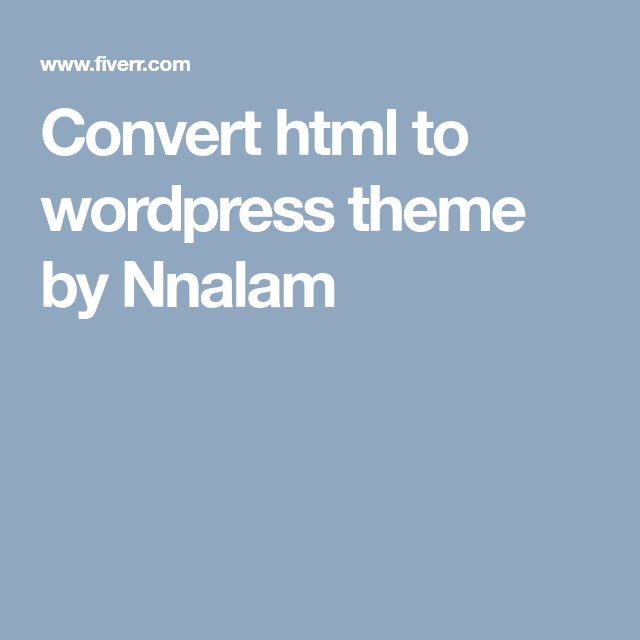 convert HTML to wordpress theme   Wordpress