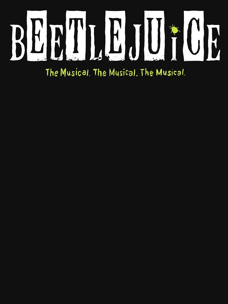 Beetlejuice The Musical Essential T Shirt By Johnmillerq Beetlejuice T Shirt Musicals