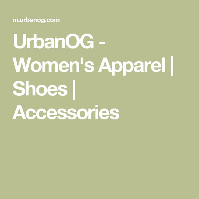 UrbanOG - Women's Apparel | Shoes | Accessories