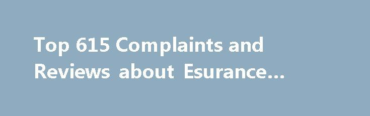 Esurance Auto Quote Delectable Top 615 Complaints And Reviews About Esurance #auto #24 Http