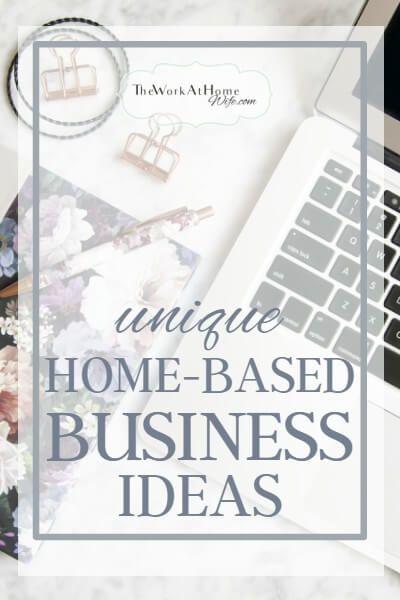Unique Home Based Business Ideas