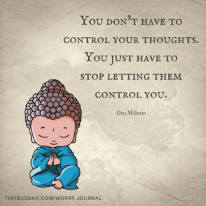 You Don't Have to Control Your Thoughts - Tiny Buddha