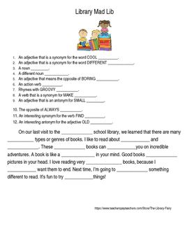 Students will have fun using their prior knowledge of nouns, verbs, adjectives, synonyms, and antonyms to complete the possibly humorous library story.Students share their different stories aloud with classmates.