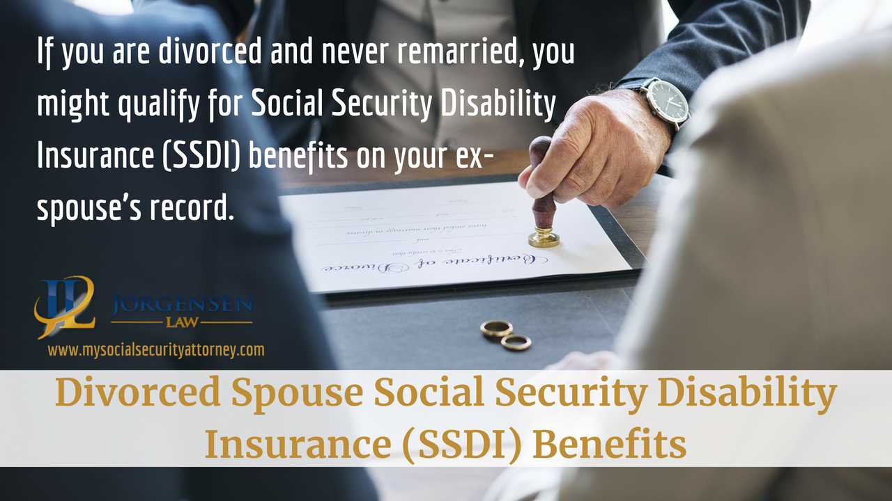 Divorced Spouse Ssd Benefits Ex Husbands Divorce Disability