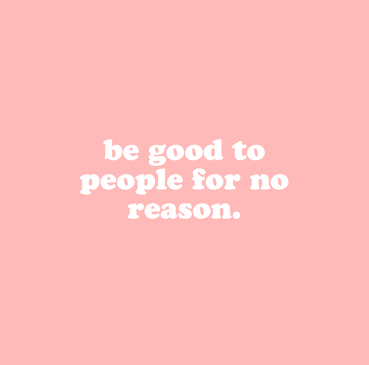 """Quotes About Being Too Nice: Cwote: """" You Don't Need A Reason """""""