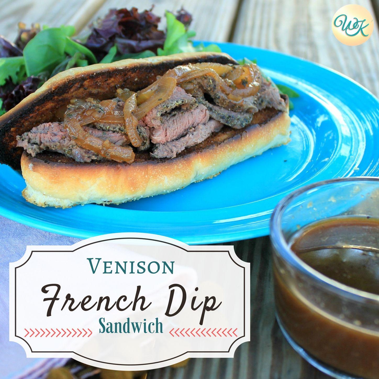 Venison French Dip Sandwich | My Wild Kitchen - Your destination for ...
