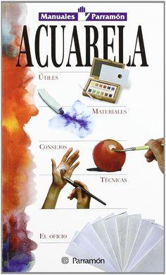 Manuales Parramon Tecnicas Acuarela Manuales Parramon Amazon Es Jose Maria Parramon Libros Acuarela Produccion Artistica Pintar Acuarela