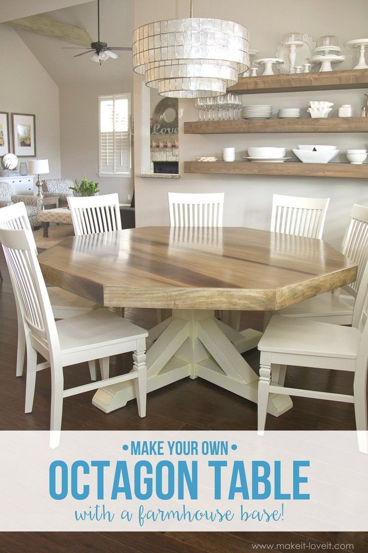 Diy Octagon Dining Room Table With A Farmhouse Base Seats 8 Comfortably Via Make It And Love Chairs Pinterest