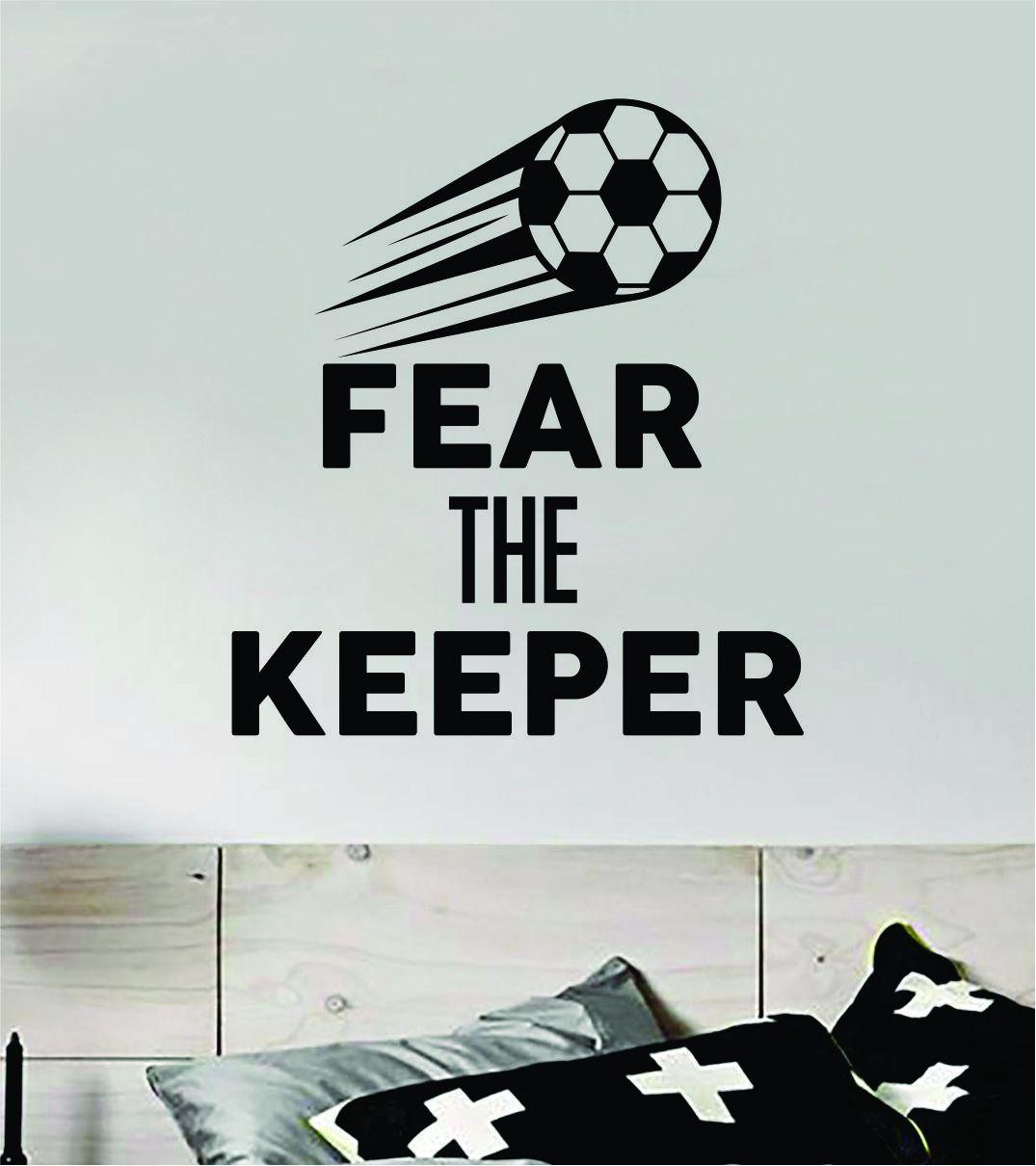Fear the Keeper V3 Quote Wall Decal Sticker Bedroom Vinyl Art Home Decor Inspirational Kids Boys Nursery Sports Teen Soccer Futbol Ball Goalie FIFA - gold