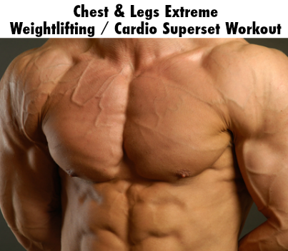 Chest and legs extreme weightlifting cardio superset workout click chest and legs extreme weightlifting cardio superset workout click the image malvernweather Images