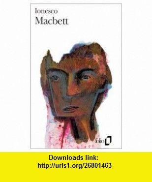 Macbett (in French) (French Edition) (9780685342558) Eugene Ionesco , ISBN-10: 0685342557  , ISBN-13: 978-0685342558 ,  , tutorials , pdf , ebook , torrent , downloads , rapidshare , filesonic , hotfile , megaupload , fileserve