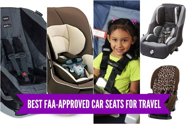 Best Faa Roved Car Seats For Flying With Babies Toddlers And Young Children Via Hvbabywilltrvl