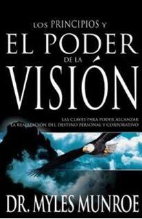 los principios del poder de la vision myles munroe ...