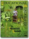 Educational Leadership:The Constructivist Classroom:The Courage to Be Constructivist