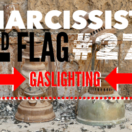 Red Flag of a Narcissist #27: Gas Lighting @tracyamalone