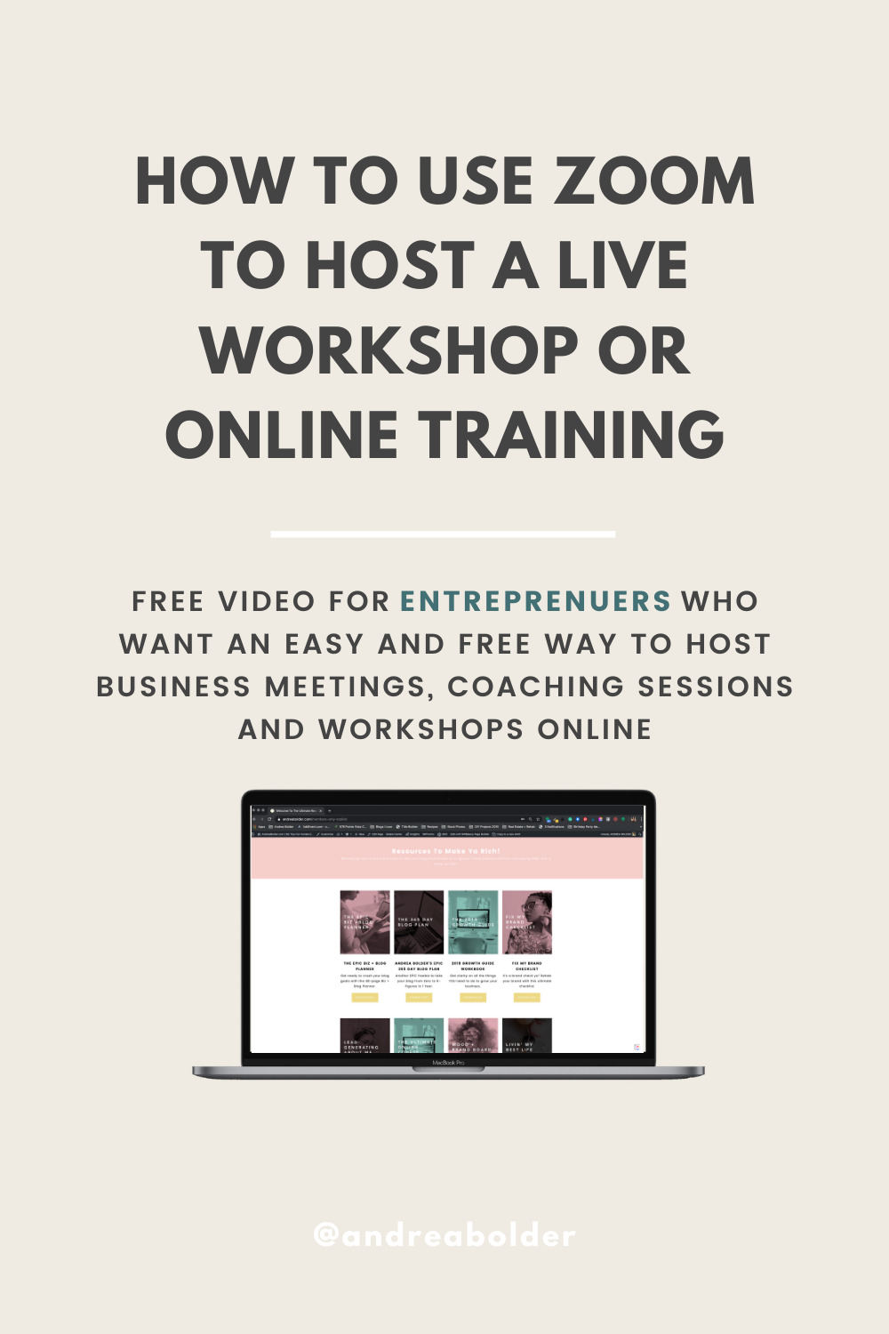 How To Host A Live Online Workshop Or Training With Zoom Andreabolder Com Biz Tips For Female Entrepreneurs Online Workshop Training Tutorial Online
