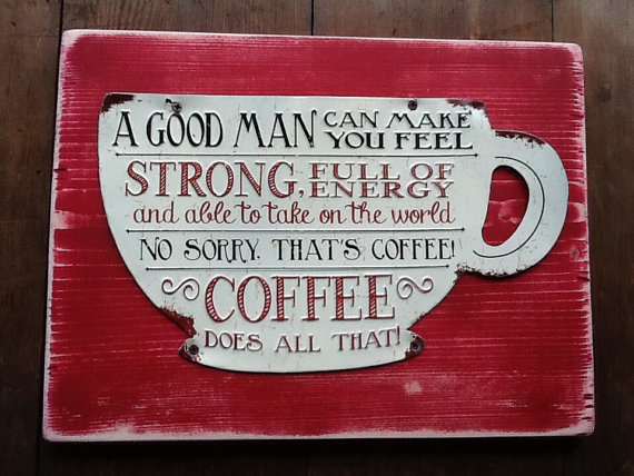 wood sign humorous coffee sign metal sign on wood coffee does all that sign kitchen decor - Distressed Cafe Decor