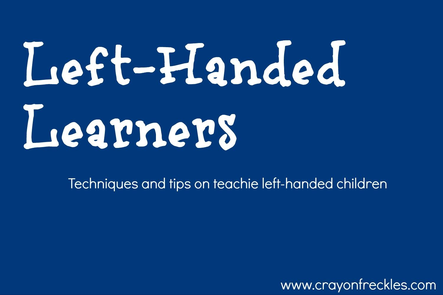Tips Techniques And Ideas For Teaching Left Handed