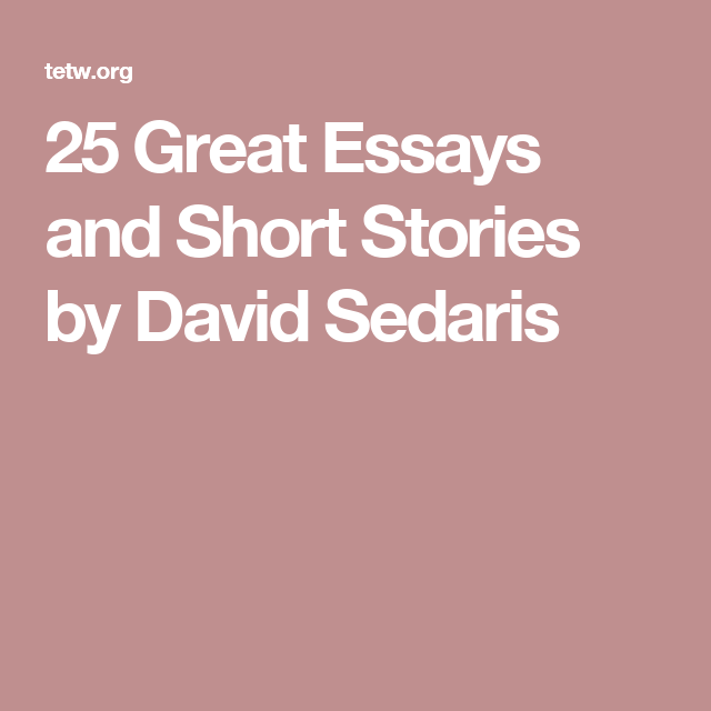 great essays and short stories by david sedaris books the best articles essays and short stories from the master of observational humour all to online